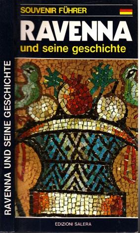 Ravenna und seine Geschichte - Souvenir Führer