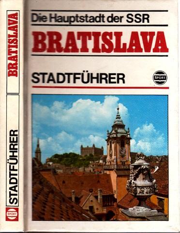 Die Hauptstadt der SSR: Bratislava - Stadtführer