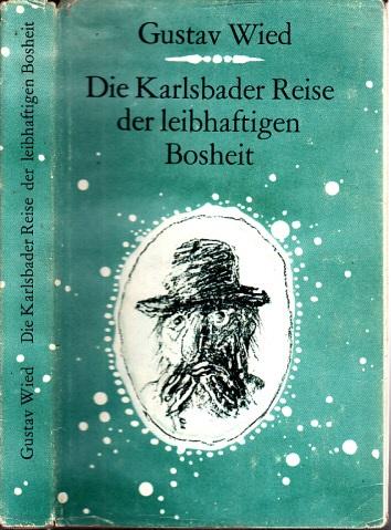Die Karlsbader Reise der leibhaftigen Bosheit Illustrationen von Albrecht von Bodecker