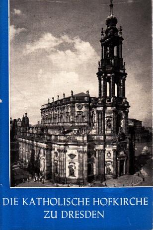 Die Katholische Hofkirche zu Dresden Das christliche Denkmal Heft 32