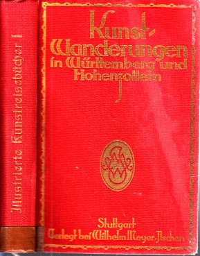 Kunstwanderungen in Württemberg und Hohenzollern Mit 148 Tafel in Autotypie und vielen Grundrissen