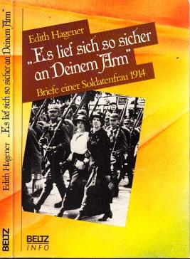 Es lief sich so sicher an Deinem Arm - Briefe einer Soldatenfrau 1914 Vorwort von Luc Jochimsen