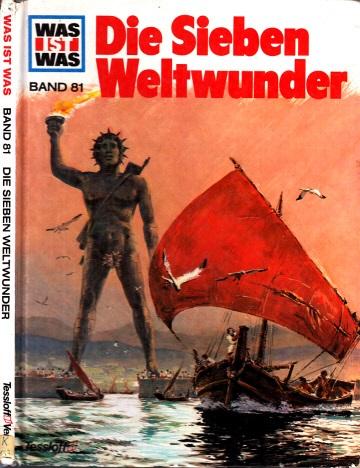 Was ist Was - Band 81: Die Sieben Weltwunder Illustrationen von Anne-Lies Ihme und Gerd Werner