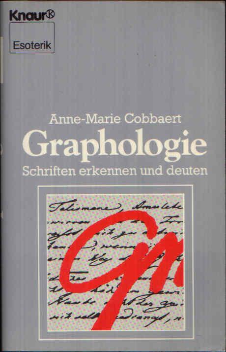Graphologie Schriften erkennen und deuten - Mit 273 Schriftproben im laufenden Text.