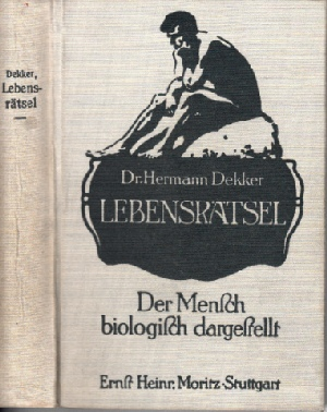 Lebensrätsel - Der Mensch biologisch dargestellt I. und II. Teil in einem Buch