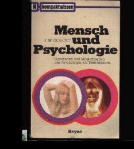 Mensch und Psychologie Geschichte und Möglichkeiten der Psychologie. Mit Testaufgaben.