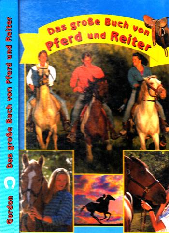 Das große Buch von Pferd und Reiter