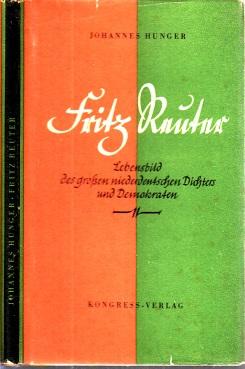 Fritz Reuter - Lebensbild des großen niederdeutschen Dichters und Demokraten