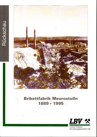 Brikettfabrik Meurostollen 1889-1995