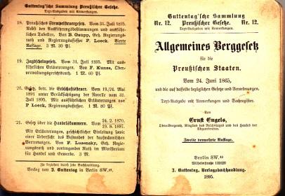 Allgemeines Berggesetz für die Preußischen Staaten vom 24.Juni 1865 und die auf dasselbe bezüglichen Gesetze und Verordnungen Guttentag´sche Sammlung Nr. 12