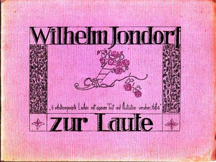 Wilhelm Jondorf zur Laute - Heft 4: 6 selbstkomponierte Liedlein mit eigenem Text und Illustration versehen