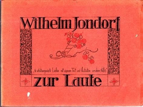Wilhelm Jondorf zur Laute - Heft 5: 6 selbstkomponierte Liedlein mit eigenem Text und Illustration versehen