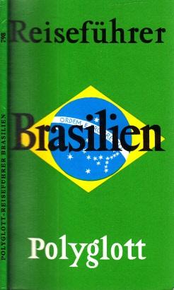 Polyglott-Reiseführer Brasilien Mit 11 Illustrationen sowie 13 Plänen und Karten