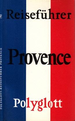 Polyglott-Reiseführer Provence Mit 13 Illustrationen sowie 13 Plänen und Karten