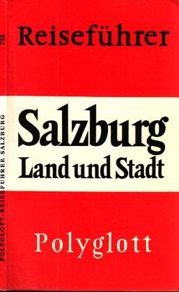 Polyglott-Reiseführer Salzburg Land und Stadt Mit 48 Illustrationen sowie 26 Plänen und Karten