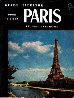 Paris et ses Environs- En Quatre Jours ou douze promenades Versailles Vincennes Guide Illustre
