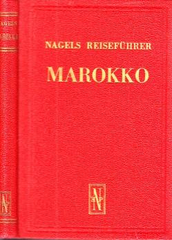 Nagels Reiseführer Marokko XLVIII - 192 Seiten, 18 Pläne ärbige Pläne, 1 Marokkokarte (18 Seiten, dreifarbig).