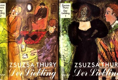 Der Liebling - Ein Familienroman erster und zweiter Band Aus dem Ungarischen von Ita Szent-Ivänyi