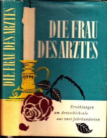 Die Frau des Arztes - Erzählungen um Arztschicksale aus zwei Jahrhunderten