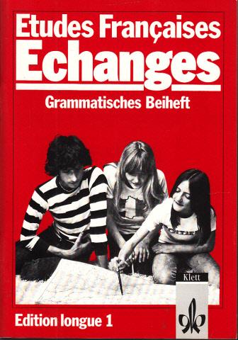 Etudes Francaises Echanges - Grammatisches Beiheft - Edition longue 1