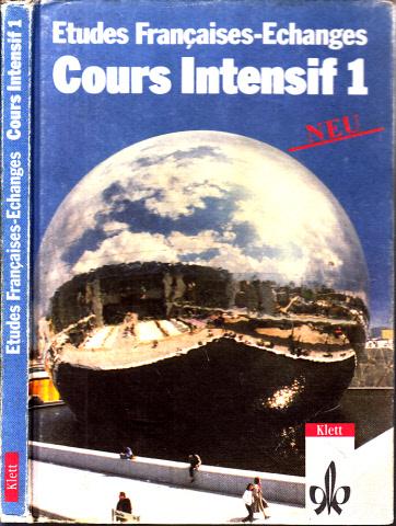 Cours Intensif 1 - Etudes Francaises - Echanges - für den schulischen Französischunterricht