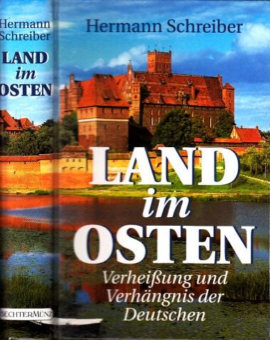 Land im Osten - Verheißung und Verhängnis der Deutschen