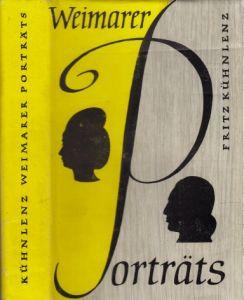 Weimarer Porträts - Männer und Frauen um Goethes und Schiller Mit 32 Bildtafeln