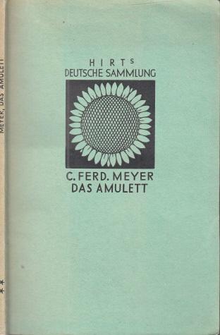 Das Ammulett - Hirt´s Deutsche Sammlung: Gruppe II: Novellen und Erzählungen Mit dem Bilde des Dichters nach einer Radierung von Karl Stauffer-Bern und zwei Textbildern