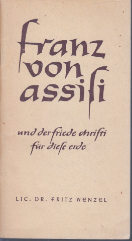 Franz von Assisi und der Friede Christi für diese Erde