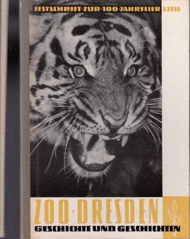 Geschichte und Geschichten vom Dresdner Zoo 1. und 2. Teil 2 Bücher zum 100jährigen Bestehen des Dresdner Zoologischen Gartens