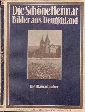 Die schöne Heimat, Bilder aus Deutschland - Die Blauen Bücher mit 122 Bildseiten