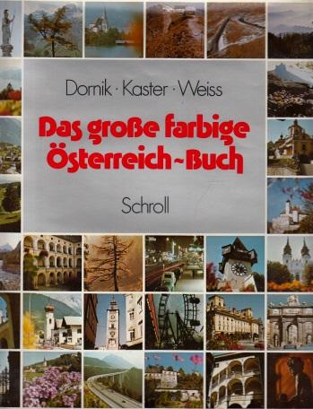 Das große farbige Österreich-Buch mit Farbaufnahmen von Lothar, Andreas und Matthias Kaster