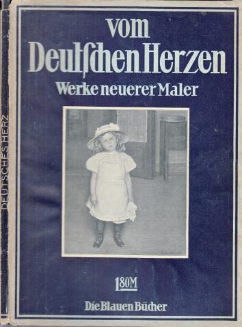 Vom Deutschen Herzen, Werke neuer deutscher Maler - Die Blauen Bücher
