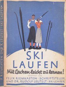 Skilaufen mit Lachen leicht zu lernen - Schon wieder ein Skilehrbuch, aber diesmal anders als die anderen die Abbildungen zeichnete Trudl Krzysanovsky