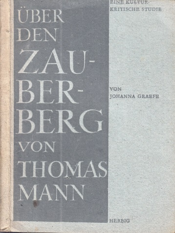 """Über den """"Zauberberg"""" von Thomas Mann Neue Erkenntnisse und Bekenntnisse Heft 4"""