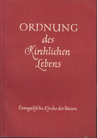 Ordnung des kirchlichen Lebens der evangelischen Kirche der Union vom 6. Mai 1955