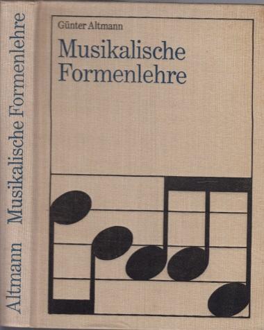 Musikalische Formenlehre - Mit Beispielen und Analysen + Musikalische Formenlehre, Anhang Für Musiklehrer, Musikstudierende und musikinteressierte Laien