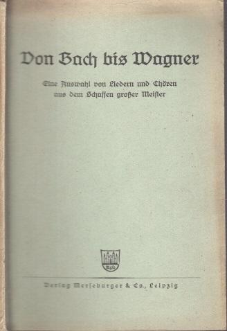 Von Bach bis Wagner - Eine Auswahl von Liedern und Chören aus dem Schaffen großer Meister