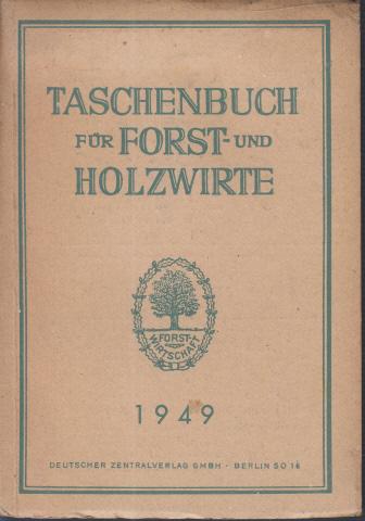 Taschenbuch für Forst- und Holzwirte 1949