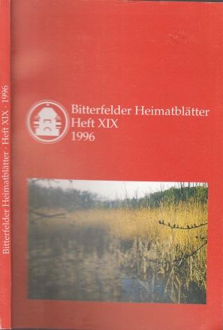 Bitterfelder Heimatblätter Heft 19 - Beiträge zur Heimatkunde der Stadt und des Kreises Bitterfeld