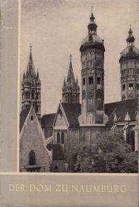 Der Dom zu Naumburg - Das christliche Denkmal Heft 28/29