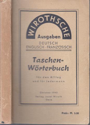 Taschenwörterbuch für den Alltag und für Jedermann - Wirothsche Ausgaben deutsch, englisch, französisch