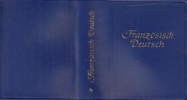 Junckers Kleinwörterbuch Französisch-Deutsch Mit der internationalen Aussprachebezeichnung