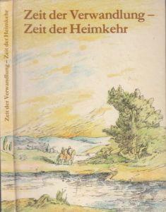 Zeit der Verwandlung - Zeit der Heimkehr Kleines Lesebuch - illustriert von Jutta Hellgrewe