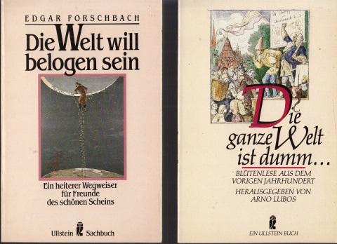 Die Welt will belogen sein - Die ganze Welt ist dumm... - Blütenlese aus dem vorigen Jahrhundert 2 Bücher