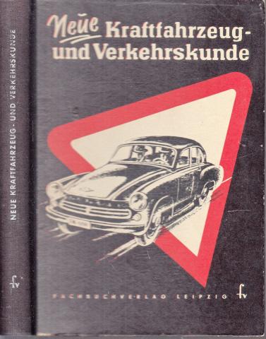 Neue Kraftfahrzeug- und Verkehrskunde - Lehrbuch für Verkehrsteilnehmer