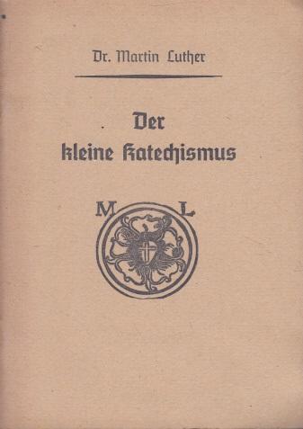 Der kleine Katechismus Ausgabe für Schüler