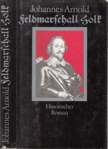 Feldmarschall Holk - Historischer Roman