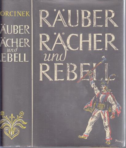 Räuber, Rächer und Rebell Federzeichnungen von Karl Stratil