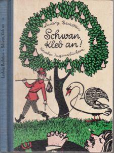 Schwan, kleb an! - Eine Märchen-Auswahl